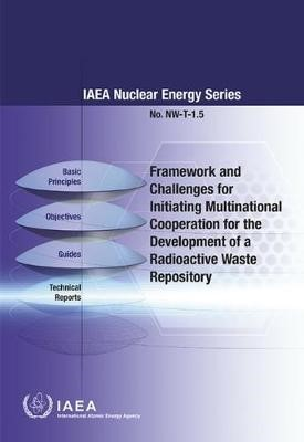 Framework and Challenges for Initiating Multinational Cooperation for the Development of a Radioactive Waste Repository -