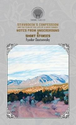 Stavrogin's confession and the plan of the life of a great sinner, Notes from Underground & Short Stories - pr_1737813