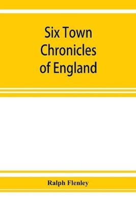 Six town chronicles of England - pr_1864645