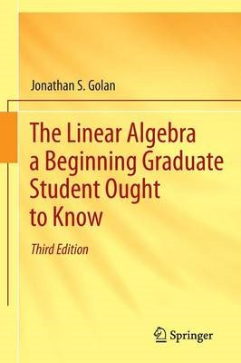The Linear Algebra a Beginning Graduate Student Ought to Know - pr_32568