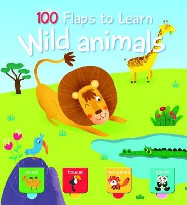 100 Flaps to Learn: Wild Animals -