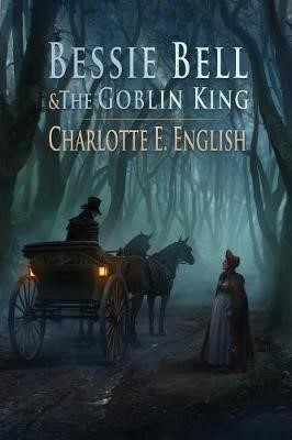Bessie Bell and the Goblin King -