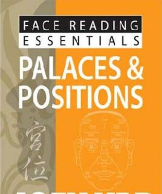 Face Reading Essentials -- Palaces & Positions -