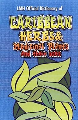 Caribbean Herbs And Medicinal Plants And Their Uses - pr_237535