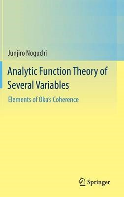 Analytic Function Theory of Several Variables -