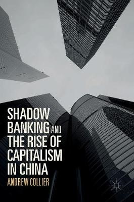 Shadow Banking and the Rise of Capitalism in China -