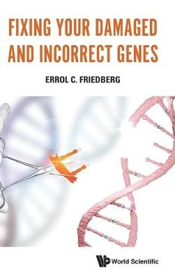 Fixing Your Damaged And Incorrect Genes -