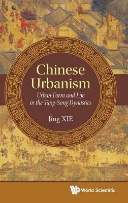 Chinese Urbanism: Urban Form And Life In The Tang-song Dynasties - pr_1776519