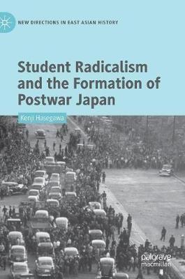 Student Radicalism and the Formation of Postwar Japan -