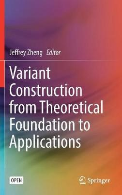 Variant Construction from Theoretical Foundation to Applications -