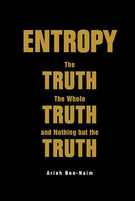 Entropy: The Truth, The Whole Truth, And Nothing But The Truth - pr_407803