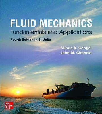 FLUID MECHANICS: FUNDAMENTALS AND APPLICATIONS, SI -
