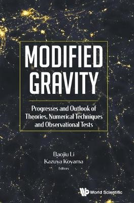 Modified Gravity: Progresses And Outlook Of Theories, Numerical Techniques And Observational Tests -