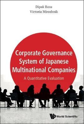 Corporate Governance System Of Japanese Multinational Companies: A Quantitative Evaluation - pr_407801