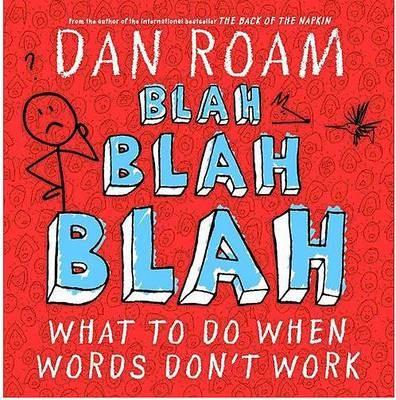 Blah Blah Blah: What To Do When Words Don't Work -