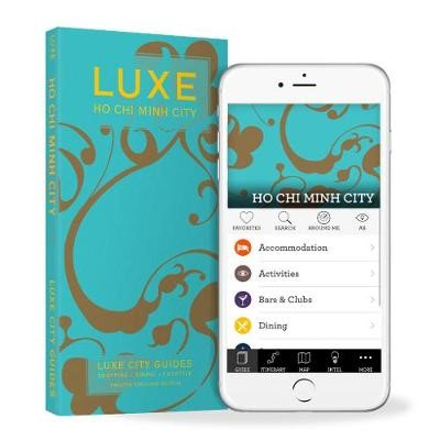Ho Chi Minh Luxe City Guide, 12th Edition -