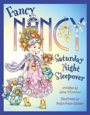 Fancy Nancy Saturday Night Sleepover -
