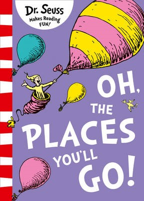 Oh, The Places You'll Go! -