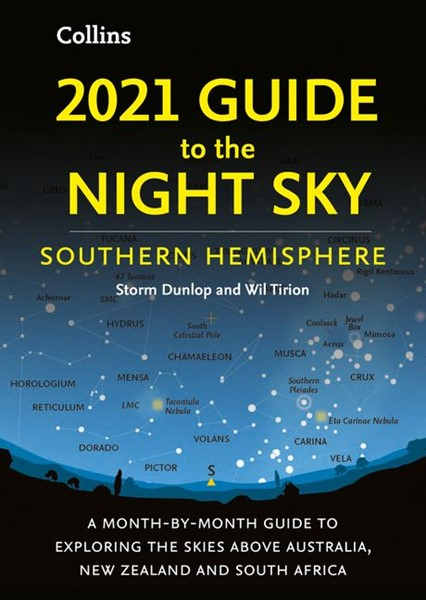 2021 Guide to the Night Sky Southern Hemisphere: A month-by-month guide to exploring the skies above Australia, New Zealand and South Africa - pr_1830736