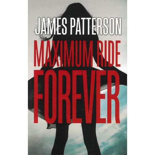Forever: A Maximum Ride Novel: (Maximum Ride 9) - pr_1773229