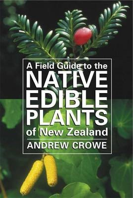 A Field Guide to the Native Edible Plants of New Zealand - pr_419234