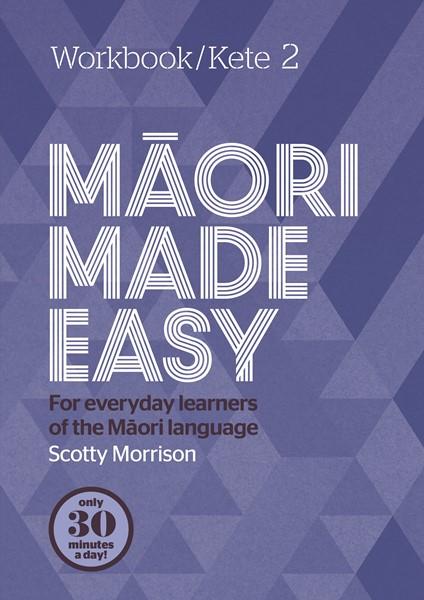 Maori Made Easy Workbook 2/Kete 2 -