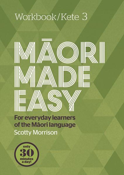 Maori Made Easy Workbook 3/Kete 3 -
