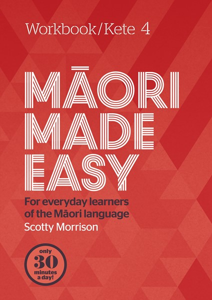 Maori Made Easy Workbook 4/Kete 4 -