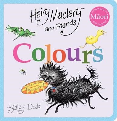 Hairy Maclary and Friends: Colours in Maori and English -