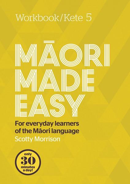 Maori Made Easy Workbook 5/Kete 5 -