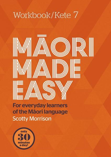 Maori Made Easy Workbook 7/Kete 7 -