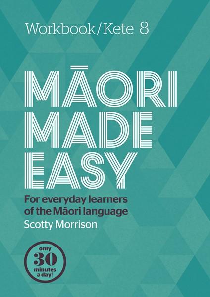 Maori Made Easy Workbook 8/Kete 8 -