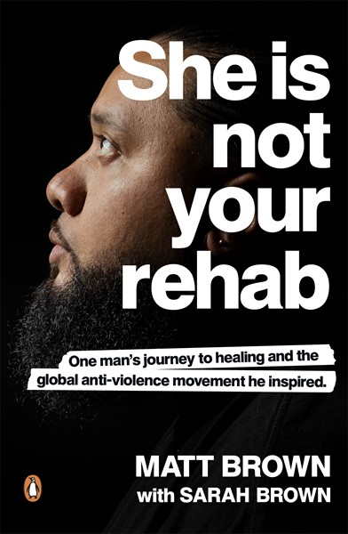 She Is Not Your Rehab -