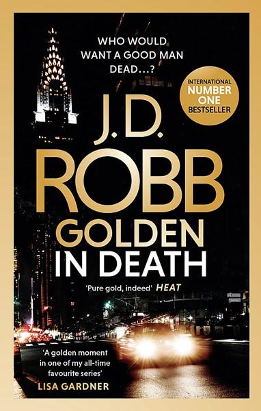 Golden In Death: An Eve Dallas thriller (Book 50) -