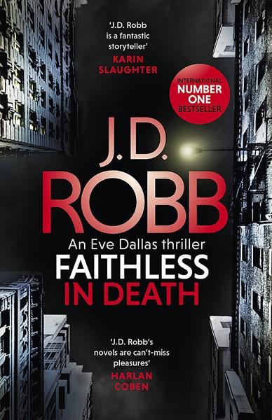 Faithless in Death: An Eve Dallas thriller (Book 52) -