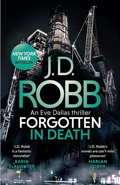 Forgotten In Death: An Eve Dallas thriller (In Death 53) -