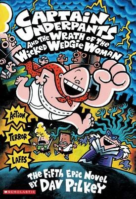 Captain Underpants #5: Captain Underpants and the Wrath of the Wicked Wedgie Woman - pr_419335