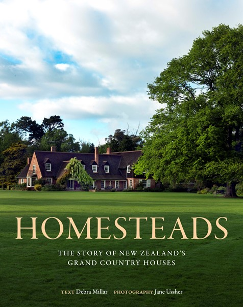Homesteads: The Story of New Zealand's Grand Country Houses -