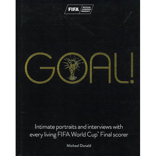 Goal!: Intimate portraits and interviews with every living FIFA World Cup (TM) Final scorer - pr_1773249
