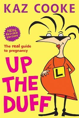 Up the Duff: The Real Guide to Pregnancy - pr_419360