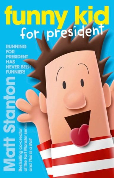Funny Kid for President (Funny Kid, Book 1) -