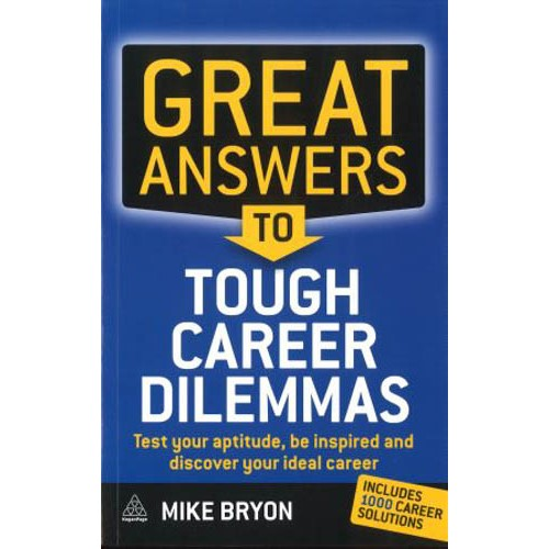 Great Answers to Tough Career Dilemmas: Test Your Aptitude, Be Inspired and Discover Your Ideal Career - pr_1774674