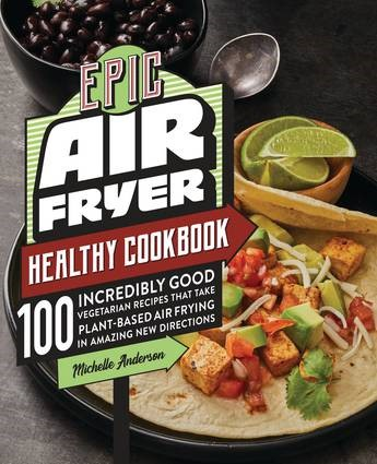 The Epic Air Fryer Healthy Cookbook -