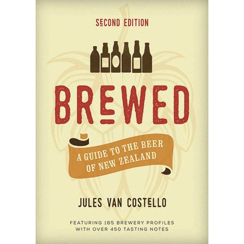 Brewed: A guide to the beer of New Zealand 2nd Edition -