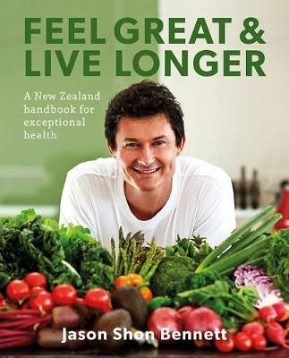 Feel Great & Live Longer: A New Zealand handbook for exceptional health - pr_428570