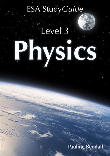 ESA Physics Study Guide Level 3 Year 13 - pr_428592
