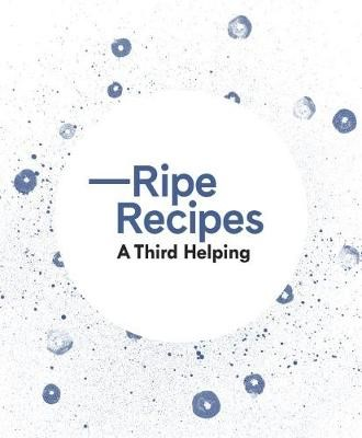 Ripe Recipes A Third Helping - pr_67643