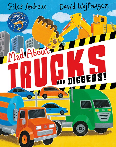 Mad About Trucks and Diggers! -