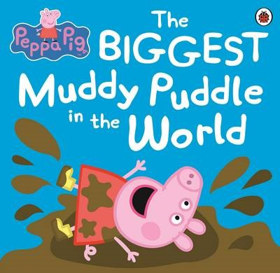 Peppa Pig: The BIGGEST Muddy Puddle in the World Picture Book -