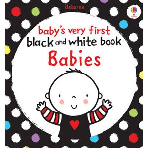 Baby's Very First Black and White Book: Babies